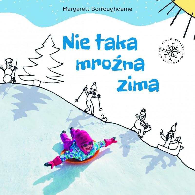 """""""Nie taka mroźna zima"""" - album wierszy zimowych dla dzieci"""